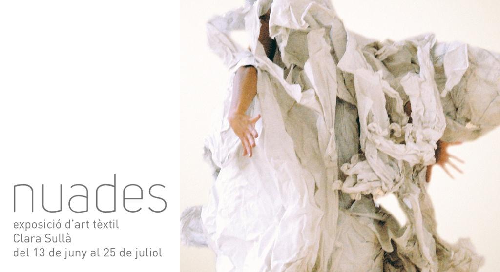 JUNY – JULIOL: EXPOSICIÓ D'ART TÈXTIL, CLARA SULLÀ