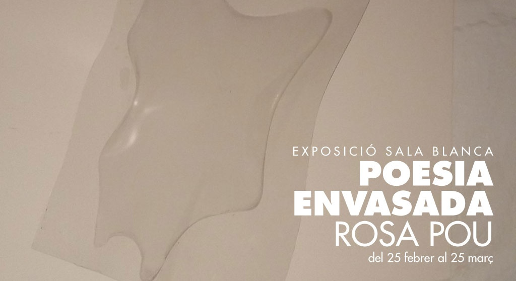 """Exposició SALA BLANCA: """"Poesia Envasada"""" de Rosa Pou"""