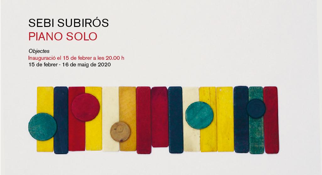 Piano Solo, l'exposició de Sebi Subirós