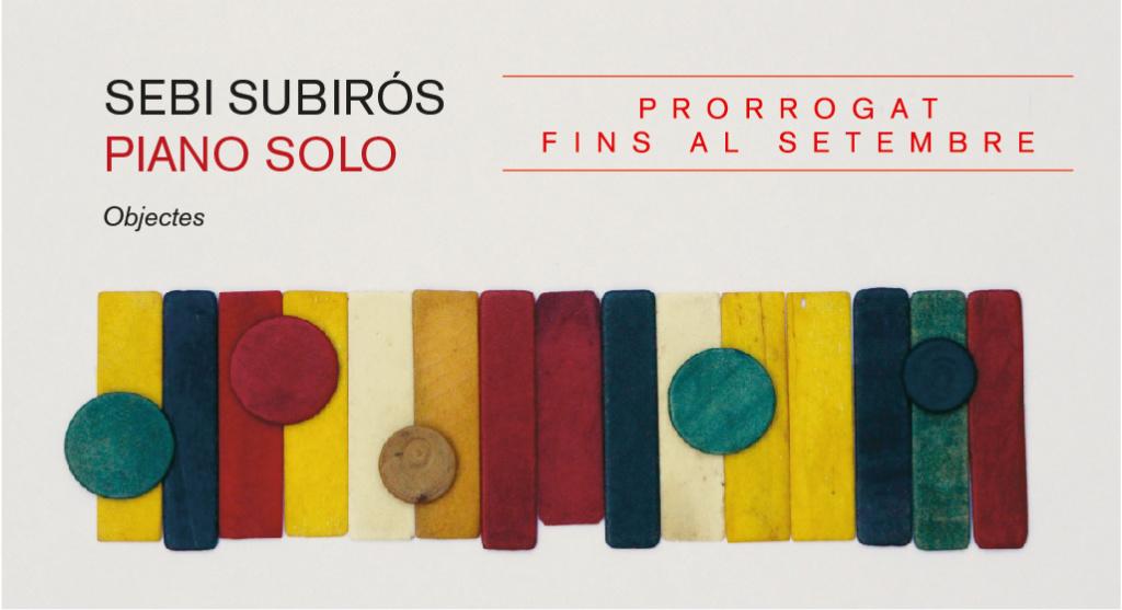 Exposició Piano Solo de Sebi Subirós prorrogada